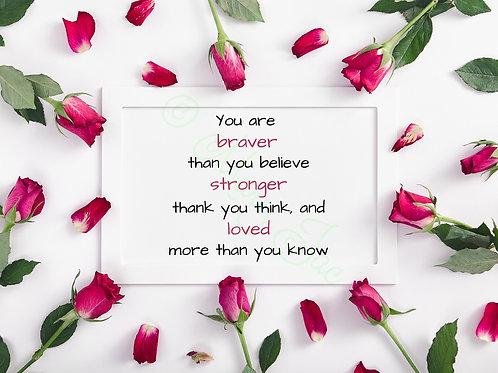 """""""You are braver ..."""" poem - Digital file download - JPG - 7"""" x 5"""""""
