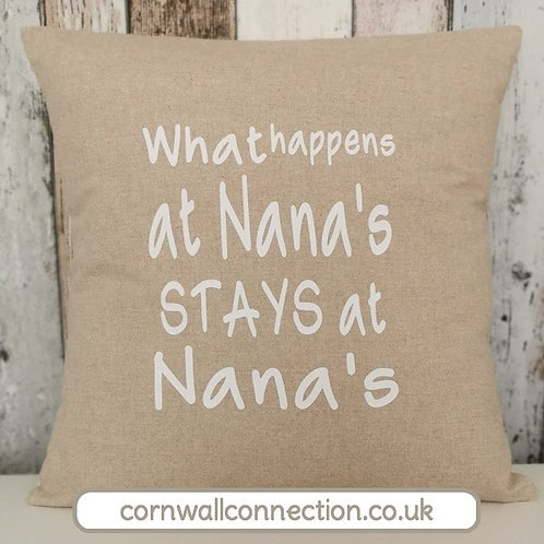 Nana cushion - What happens at Nana's stays at Nana's - with insert
