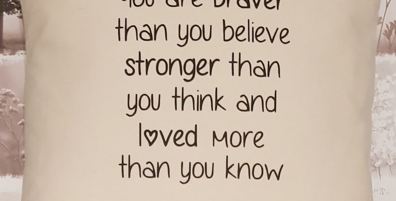 """""""You are braver ..."""" motivational cushion with pad - NATURAL only"""