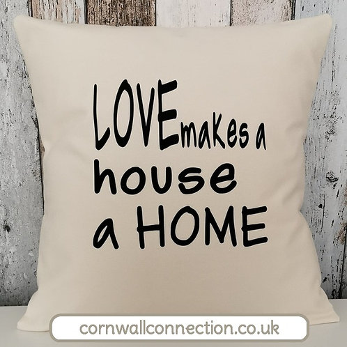 Love makes a house a home cushion - Wedding gift - New home gift - Family gift