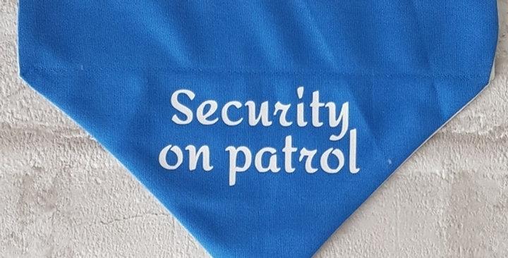 """Dog Bandana """"Security on patrol"""" - 3 COLOURS - 2 SIZES - Funny"""