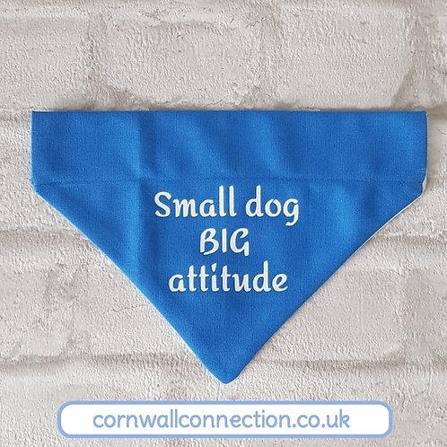 """Dog Bandana """"Small dog BIG attitude"""" - 3 COLOURS - 2 SIZES - Funny"""
