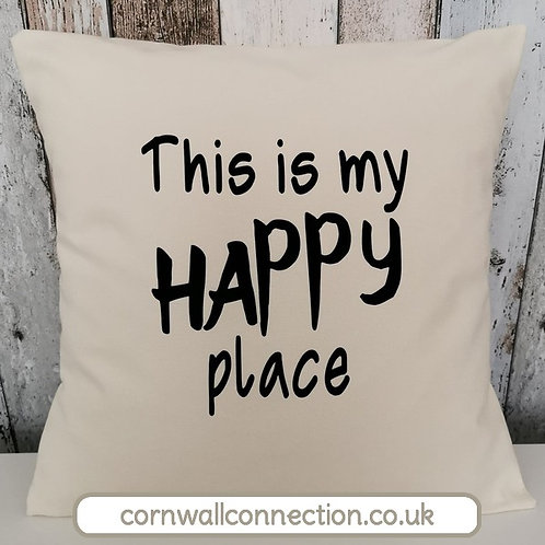 Happy place cushion - This is my Happy place - with insert