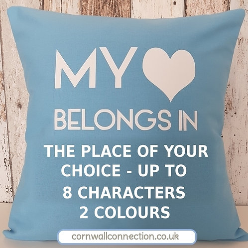 """""""My heart belongs in"""" cushion - PERSONALISED - PLACE of YOUR choice"""