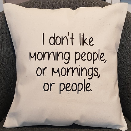 I don't like morning people cushion- with insert -
