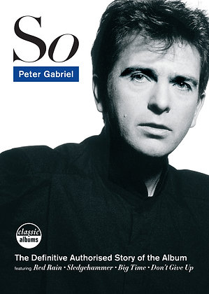 Peter Gabriel - So - Classic Album