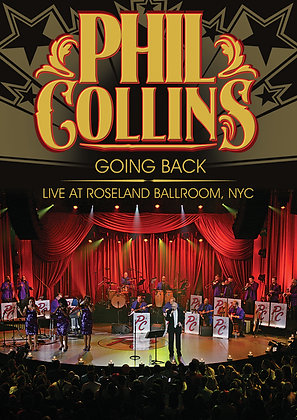 Phil Collins - Going Back: Live At The Roseland Ba