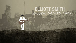 Elliott Smith - Heaven Adores You - 169