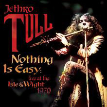 Jethro Tull - Nothing Is Easy Live At The Isle Of Wight Festival 1970