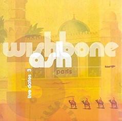 Wishbone Ash - Live Dates Vol 3: Paris