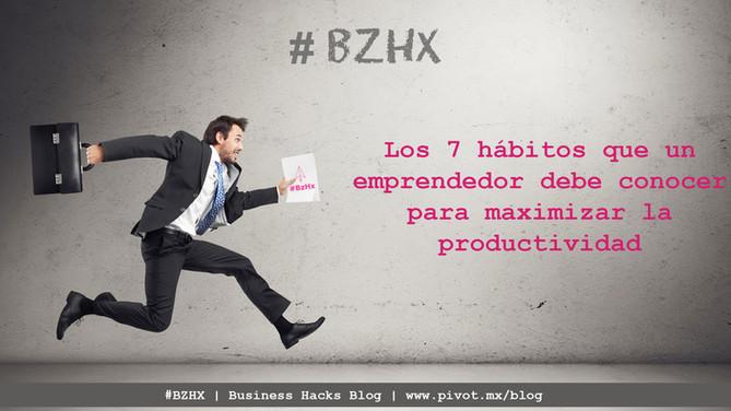 Los 7 hábitos que un emprendedor necesita conocer para maximizar su productividad