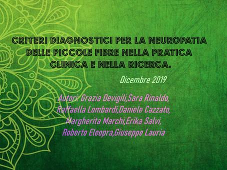 Criteri diagnostici per la neuropatia delle piccole fibre nella pratica clinica e nella ricerca.