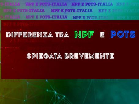 La Differenza tra NPF e POTS