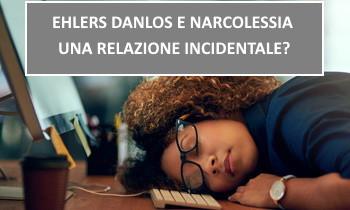 Sindrome di Ehlers-Danlos e narcolessia: una relazione incidentale?