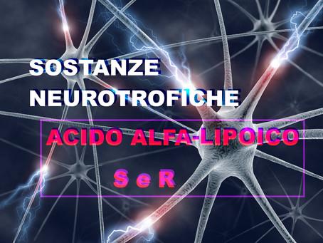 Sostanze Neurotrofiche: l'Acido Alfa-Lipico (R-ALA e ALA classico)