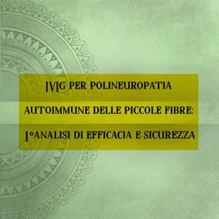 IVIg per polineuropatia autoimmune delle piccole fibre: 1°analisi di efficacia e sicurezza