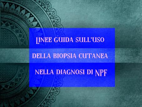 Linee guida sull'uso della biopsia cutanea nella diagnosi di NPF