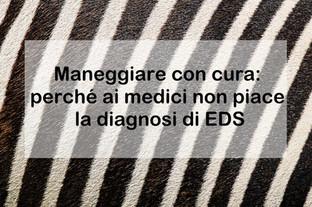 Maneggiare con cura: perché ai medici non piace la diagnosi di EDS