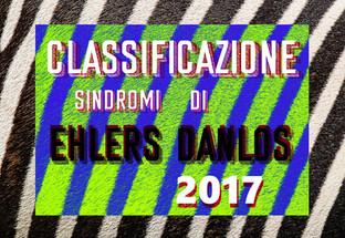 La classificazione internazionale 2017 delle sindromi di Ehlers-Danlos