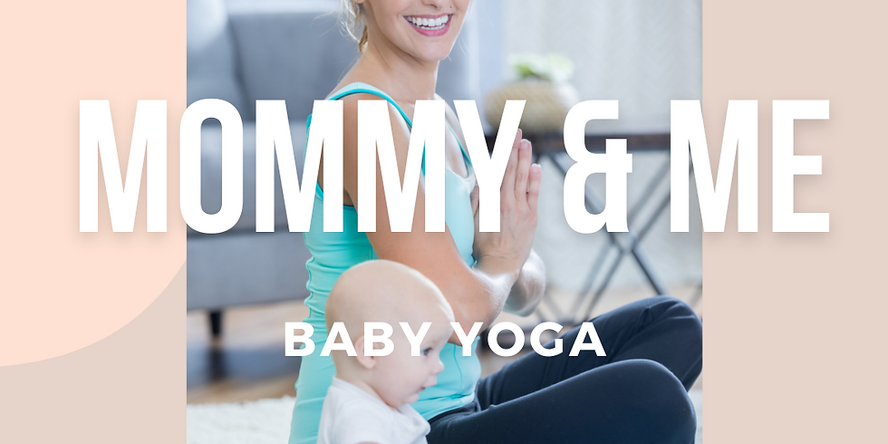 Mommy and Me, Baby Yoga