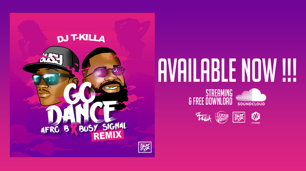 GO DANCE - AFRO B FT BUSY SIGNAL [REMIX BY DJ T-KILLA]
