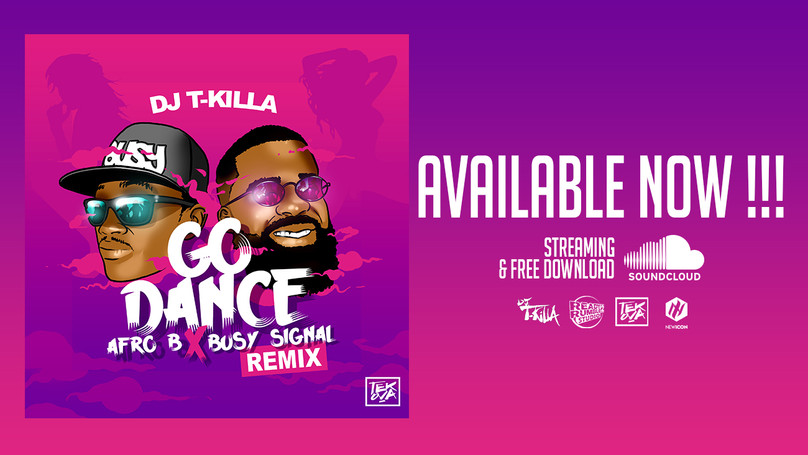 GO DANCE - AFRO B FT BUSY SIGNAL [REMIX BY DJ T-KILLA]