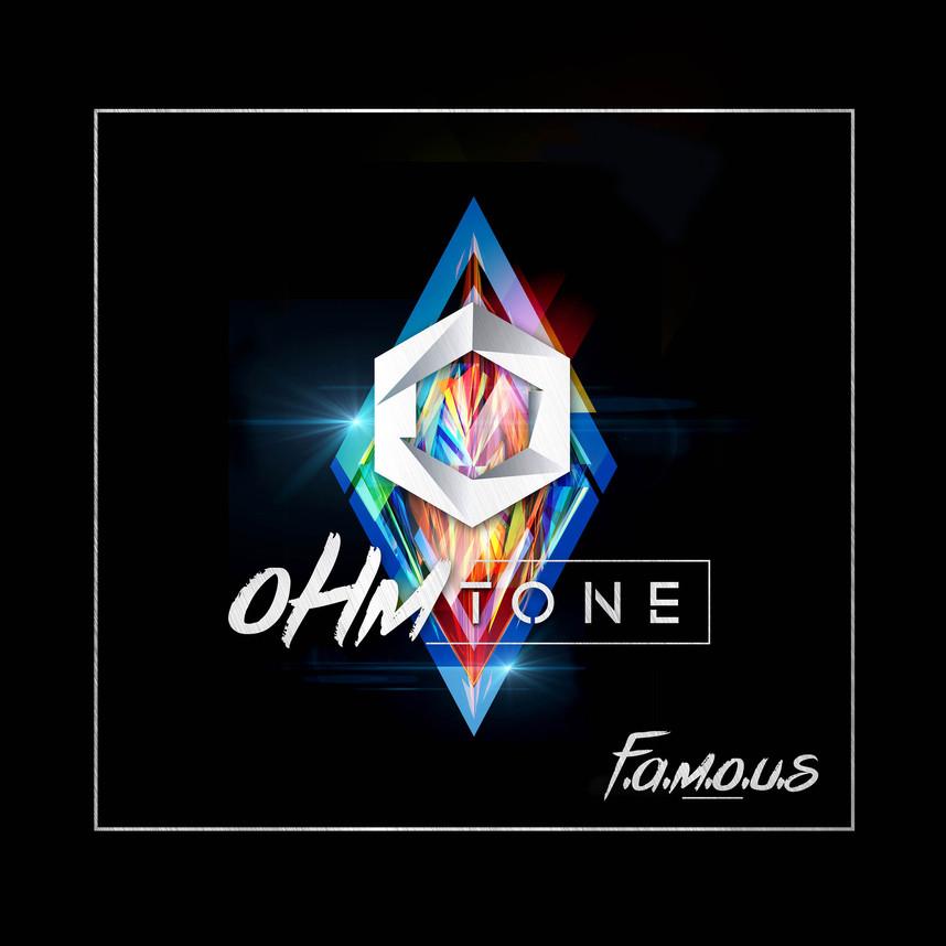 OHMTONE - F.A.M.O.U.S.