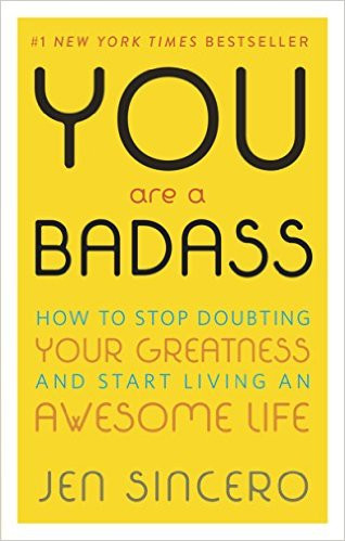 Book Review of You Are a Badass by Jen Sincero