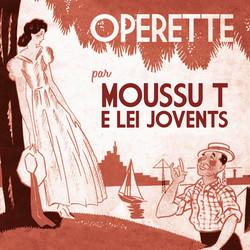 Moussu T e lei Jovents - Opérettes 1