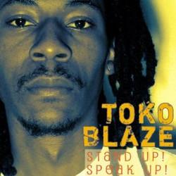 Toko Blaze - Stand up ! Speak up !