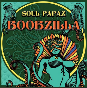 Soul Papaz - Boobzilla