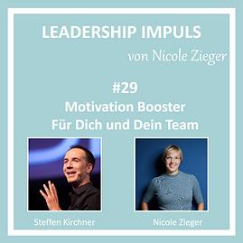 Leadership Impuls #29 Motivation Booster- Für dich und dein Team mit Steffen Kirchner