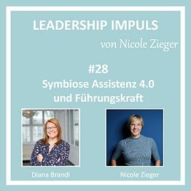 Leadership Impuls #28 Symbiose Assisenz 4.0 und Führungskraft mit Diana Brandl