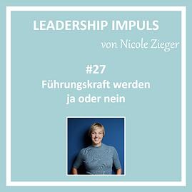 Leadership Impuls #27 Führungskraf werden ja oder nein