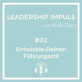 Podcastfolge 02 Entwicklung deines Führungsstils