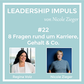 Leadership Impuls #22 8 Fragen rund um Karriere, Gehalt & Co.mit Regina Volz
