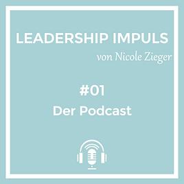 Motivation hinter dem Leadership Impuls Podcast