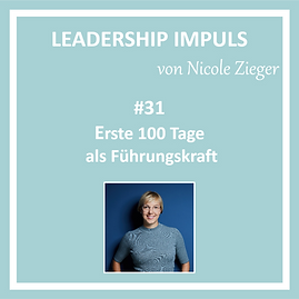 Leadership Impuls #31 Erste 100 Tage als Führungskraft