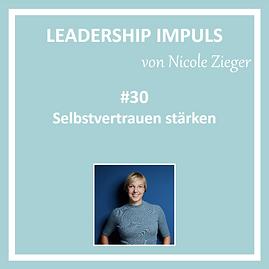 Leadership Impuls #30 Selbstvertrauen stärken