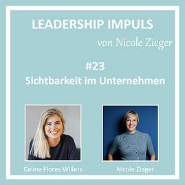 Leadership Impuls #23 Sichtbarkeit im Unternehmen mit Céline Flores Willers