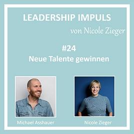 Leadership Impuls #24 Neue Talente gewinnen mit Michael Asshauer