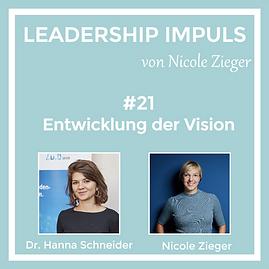 Leadership Impuls Podcast Folge 21 Entwicklung der Vision zu Gast Hanna Schneider