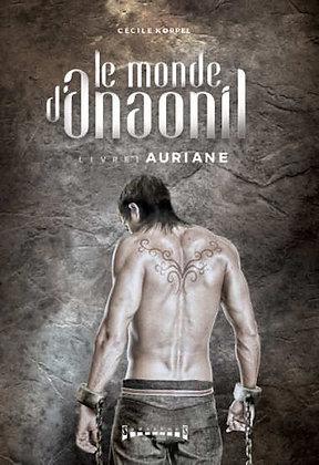 Le monde d'Anaonil - Livre 1: Auriane