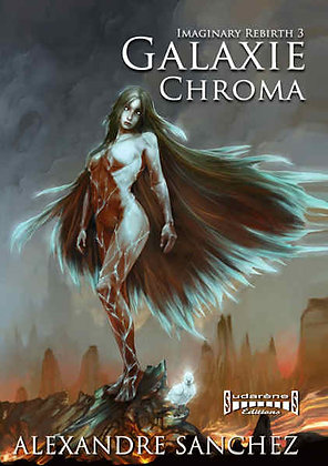 IMAGINARY REBIRTH - Tome 3 - GALAXIE CHROMA