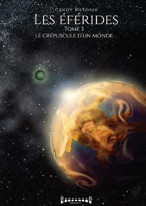 LES ÉFÉRIDES -Tome3 - Le crépuscule d'un monde