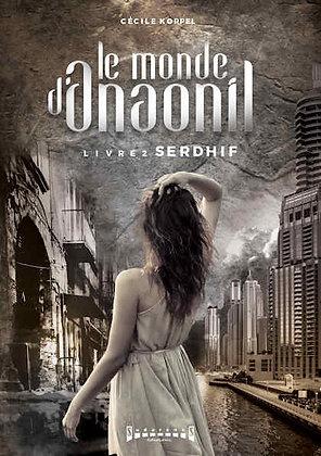 Le monde d'Anaonil - Livre 2: Serdhif