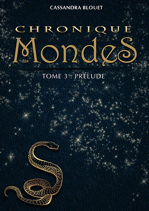 Chronique des Mondes Tome3: Prélude