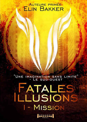 FATALES ILLUSIONS -Tome 1 - Mission