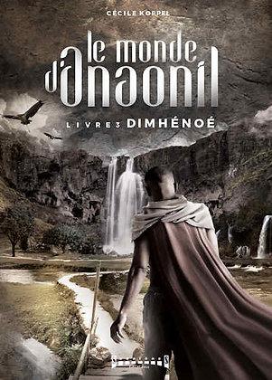 Le monde d'Anaonil - Livre 3: DimHénoé