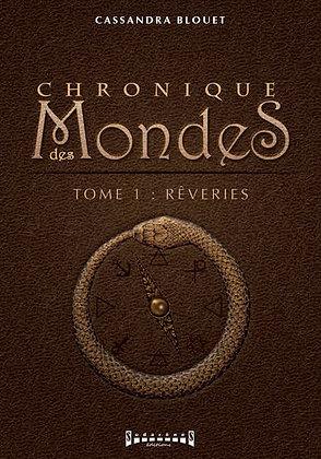 Chronique des Mondes Tome1: Rêveries